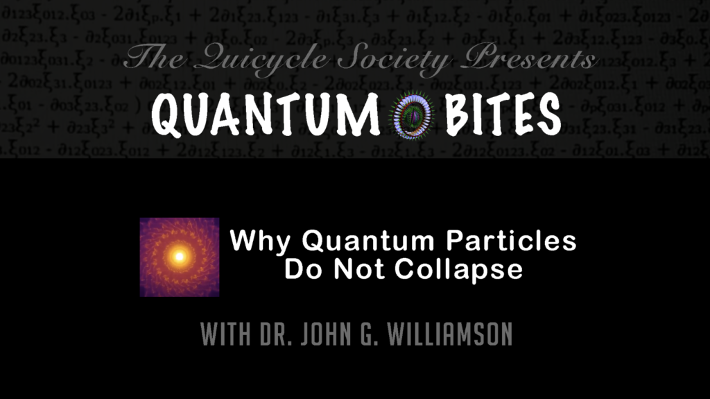 QV0072: Dr John G. Williamson: Why Quantum Particles Don't Collapse